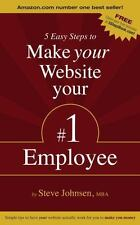 5 Easy Steps to Make Your Website Your #1 Employee: Simple Tips to Have Your Web