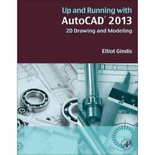 Up and Running with AutoCAD 2013, Second Edition: 2D Drawing and Modeling