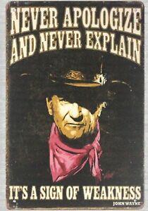 Never apologize and never explain John Wayne,tin metal sign wall art