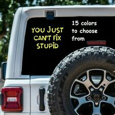 8 Sizes You Just Can't Fix Stupid Car Window Decal Sticker Macbook Laptop Tablet