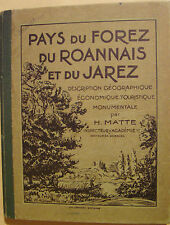 MATTE H. - PAYS DU FOREZ DU ROANNAIS ET DU JAREZ  - 1930