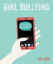 Girl Bullying: Do I Look Bothered? by Dr. Sam (Paperback, 2015)