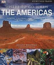 Where To Go When: The Americas (Dk Eyewitness Travel Guides) (Dk-ExLibrary