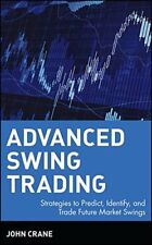 Advanced Swing Trading: Strategies to Predict, Identify, and Trade Future Mar…