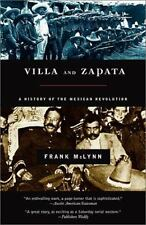 Villa and Zapata : A Biography of the Mexican Revolution by Frank McLynn...