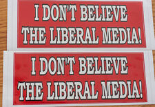 """Fake news, I DON'T BELIEVE THE LIBERAL MEDIA! TWO BUMPER STICKERS 3""""x 9"""" TRUMP"""