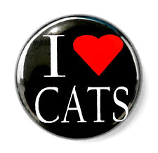"I LOVE CATS - Novelty Button Pinback Badge 1"" Heart Pet"