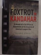 Foxtrot in Kandahar - A Memoir of a CIA Officer in Afghanistan at the Inception