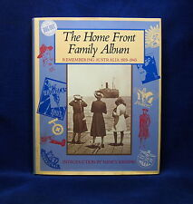 The Home Front Family Album: Remembering Australia 1939-1945 by Weldon Russel...