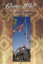George Who?: The Story of a Common Man (Paperback or Softback)