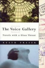 The voice gallery: Travels with a glass throat, Fraser, Keath, New Book
