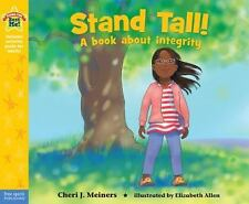 Being the Best Me: Stand Tall! : A Book about Integrity by Cheri J. Meiners...