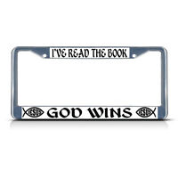 I'VE READ THE BOOK GOD WINS RELIGIOUS CHRIST Heavy Metal License Plate Frame Tag