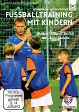 Fussballtraining mit Kindern  - Trainingseinheiten für die ganze Saison (2013)