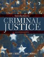 Introduction to Criminal Justice by John L. Worrall and Larry J. Siegel...