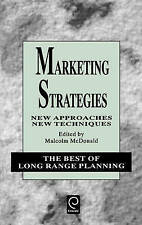 Marketing Strategies: New Approaches, New Techniques (Best of Long Range Planni