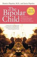 The Bipolar Child: The Definitive and Reassuring Guide to Childhood's Most Misu