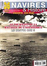 NAVIRES & HISTOIRE Hors-série N°36 - Le tournant de la bataille de l'Atlantique