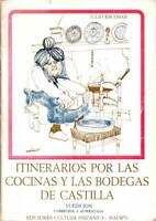 Itinerarios por las cocinas y las bodegas de Castilla - Julio Escobar