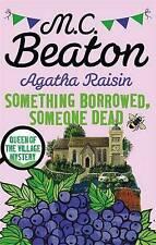 Agatha Raisin: Something Borrowed, Someone Dead by M. C. Beaton - Brand New Book