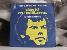 """DAVID MC WILLIAMS - UN SASSO NEL CUORE / LO STRANIERO 45 GIRI 7"""""""