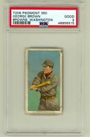 1909 T206 George Brown Washington Piedmont 350 PSA 2 New Slab