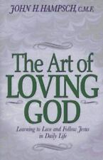 The Art of Loving God: Learning to Love and Follow Jesus in Daily Life