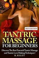 Tantric Massage For Beginners: Discover The Best Essential Tantric Massage And T