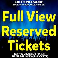 FAITH NO MORE | MELBOURNE | FULL VIEW RESERVED TICKETS | SAT 16 MAY 2020 8PM