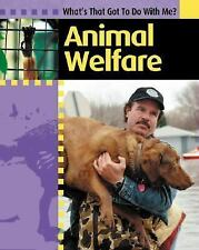 Animal Welfare (What's That Got to Do With Me?)-ExLibrary
