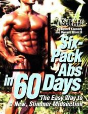 Six-Pack Abs in 60 Days : The Easy Way to a New, Slimmer Midsection by...Kennedy