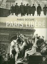 PARIS OCCUPE , PARIS LIBERE -   - NEUF