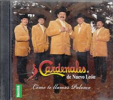 Los Cardenales de Nuevo Leon Como Te Llamas Paloma CD New Nuevo
