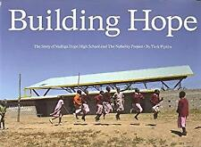 Building Hope : The Story of the Nobelity Project and Mahiga Hope High School