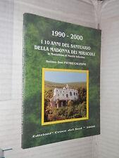 1990 2000 I DIECI ANNI DEL SANTUARIO DELLA MADONNA DEI MIRACOLI Croce del Sud