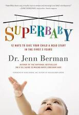 SuperBaby: 12 Ways to Give Your Child a Head Start in the First 3 Years, Good Bo