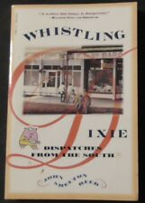 NEW - Whistling Dixie: Dispatches from the South by Reed, John Shelton