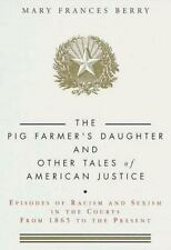 The Pig Farmer's Daughter and Other Tales of American Justice: Episodes of Racis