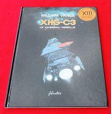 VANCE. XHG-C3 le Vaisseau Rebelle. Gibraltar 1995. EO cartonné. état neuf