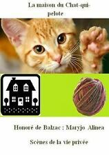 La Maison du Chat-Qui-pelote : Scènes de la Vie Privée by Honoré de Balzac...