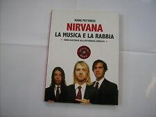 NIRVANA - LA MUSICA E LA RABBIA - LIBRO NUOVO ARCANA 2013