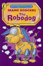 The Robodog (Colour Young Puffin), Frank Rodgers
