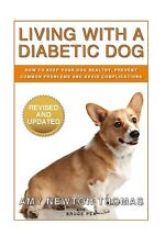 Living With A Diabetic Dog: How To Keep Your Dog Healthy Preven... Free Shipping