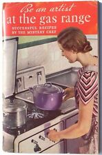 Vtg 1936 BE AN ARTIST AT THE GAS RANGE RECIPE COOKING Softcover BOOKLET Book