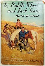 By Paddle Wheel and Pack Train John Hamlin Inscribed by Author w/Dust Jacket!