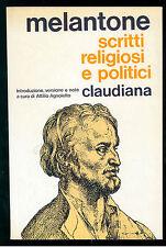 MELANTONE FILIPPO SCRITTI RELIGIOSI E POLITICI CLAUDIANA 1981 TESTI RIFORMA 10