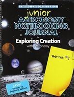 Junior Astronomy Notebooking Journal for Exploring Creation with Astronomy by…
