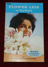 THE FLOWER LEIS OF HAWAII How to make. Hargreaves 1971.
