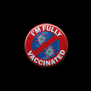I'm Fully Vaccinated Red Circle and Slash BUTTON Virus Pinback pin 2.25-in