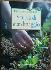 Scuola di giardinaggio - Ferioli - Giunti Demetra,2013 - R